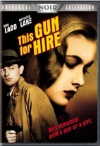 This Gun For Hire [1942 film] by Frank…