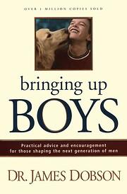 Bringing Up Boys af Dr. James Dobson