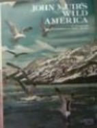 John Muir's Wild America by Tom Melham