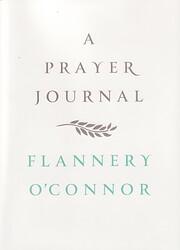 A Prayer Journal de Flannery O'Connor