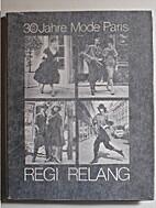 30 Jahre Mode Paris by Regi Relang
