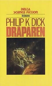 Dråparen : [roman] de Philip K. Dick