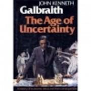 The Age of Uncertainty de John Kenneth…