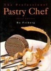 The Professional Pastry Chef by Bo Friberg