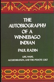 The Autobiography of a Winnebago Indian:…