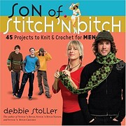 Son of Stitch 'n Bitch: 45 Projects to…