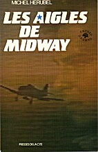 Les aigles de Midway by Michel Hérubel