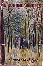 In Ruhunu Jungles by Douglas Raffel