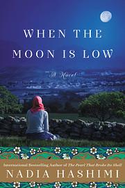 When the Moon Is Low: A Novel de Nadia…