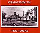 Grangemouth: two towns by Margaret Robertson
