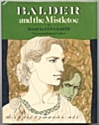 Balder and the mistletoe: A story for the…
