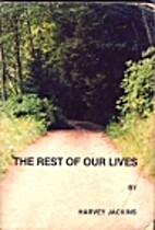 Rest of Our Lives by Harvey Jackins