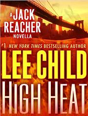 High Heat : A Jack Reacher Short Story de…