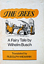 The bees: A fairy tale by Wilhelm Busch