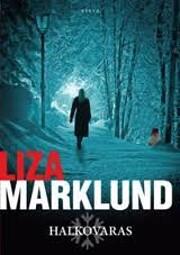 Halkovaras de Liza Marklund