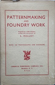 Patternmaking and Foundry Work de E. Molloy