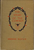 The story of the cowboy by Emerson Hough
