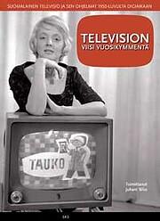 Television viisi vuosikymmentä: suomalainen…