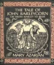 The Tale of John Barleycorn: Or from Barley…