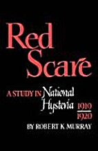 Red Scare: A study in national hysteria,…