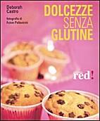 Dolcezze Senza Glutine by Deborah Castro