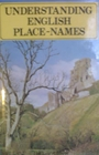 UNDERSTANDING ENGLISH PLACE NAMES. - Addison. Sir William.