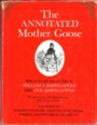 The Annotated Mother Goose: Nursery Rhymes…