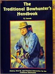 The traditional bowhunter's handbook:…