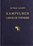 Kampvuren langs de evenaar by Paul Julien