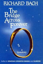 The bridge across forever : a lovestory av…