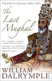 The Last Mughal: The Fall of a Dynasty,…