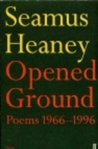 Opened Ground: Poems 1966–1996 by…