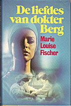 De liefdes van Dokter Berg by Marie Louise…