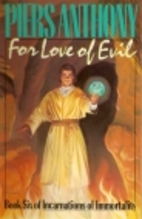 For love of Evil: Book Six of Incarnations…
