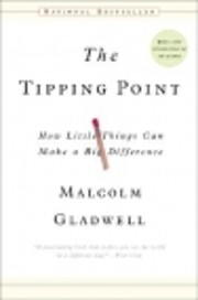 The tipping point : how little things can…