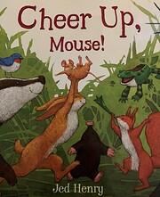 Cheer Up, Mouse! af Jed Henry