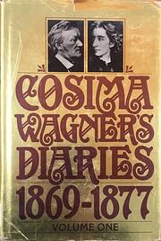 Cosima Wagner's Diaries, Vol. 1: 1869-1877…