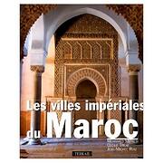 Les Villes imperiales du Maroc (French…