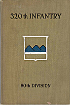 History of the 320th infantry abroad by…