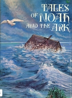 Tales of Noah and the ark: Illustrated by…