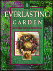 An Everlasting Garden: A Guide to Growing,…