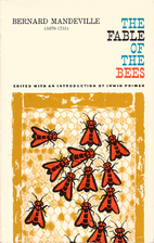 The Fable of the Bees: Or Private Vices,…