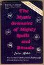 The Mystic Grimoire of Mighty Spells and Rituals - Frater Malak