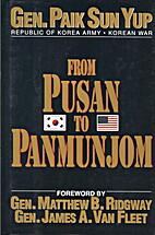 From Pusan to Panmunjom by Paik Sun Yup