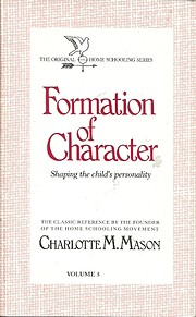 Formation of Character (The Homeschooler…