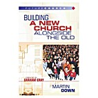Building a New Church Alongside the Old by…