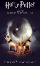 Harry Potter and the Methods of Rationality…