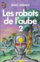 Les robots de l'aube tome 2 by Isaac Asimov