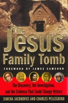 The Jesus Family Tomb: The Discovery, the…