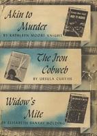 Akin to Murder | The Iron Cobweb | Widow's…